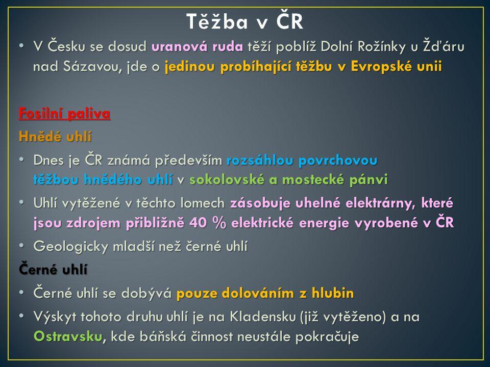 Těžba v ČR V Česku se dosud uranová ruda těží poblíž Dolní Rožínky u Žďáru nad Sázavou, jde o jedinou probíhající těžbu v Evropské unii.