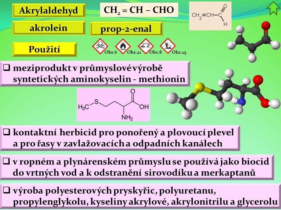 Akrylaldehyd CH2 = CH – CHO akrolein prop-2-enal Použití