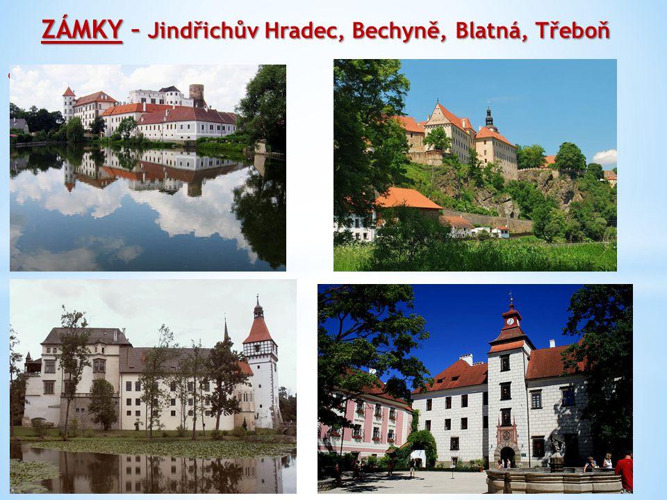 ZÁMKY – Jindřichův Hradec, Bechyně, Blatná, Třeboň