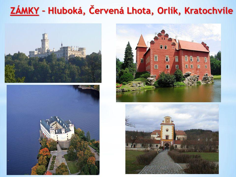 ZÁMKY – Hluboká, Červená Lhota, Orlík, Kratochvíle