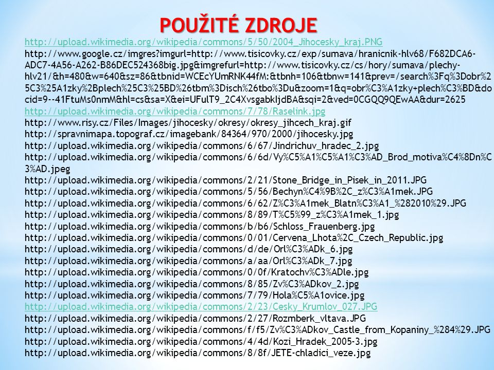 POUŽITÉ ZDROJE http://upload.wikimedia.org/wikipedia/commons/5/50/2004_Jihocesky_kraj.PNG.