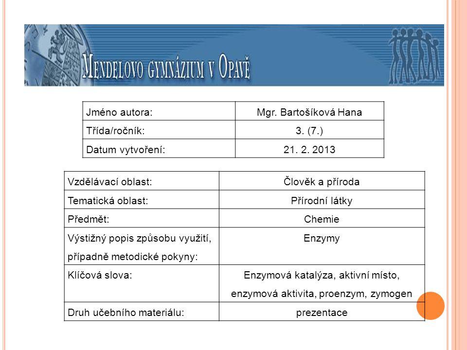 Enzymová katalýza, aktivní místo, enzymová aktivita, proenzym, zymogen