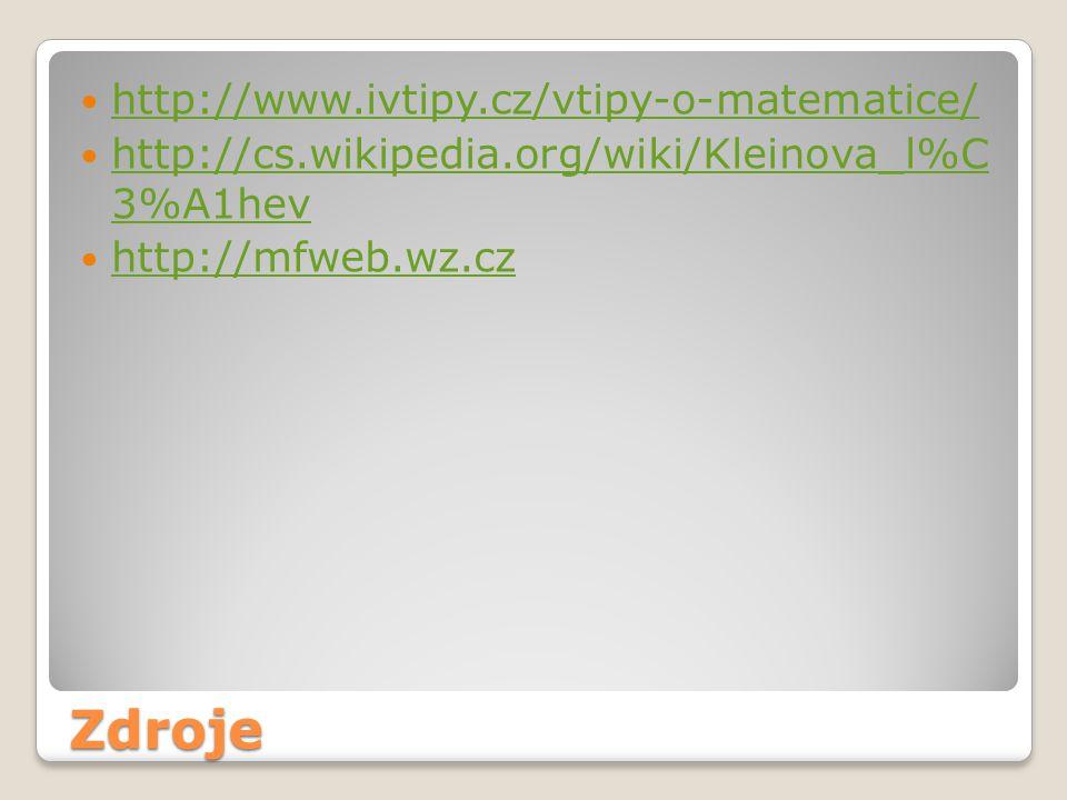 Zdroje http://www.ivtipy.cz/vtipy-o-matematice/