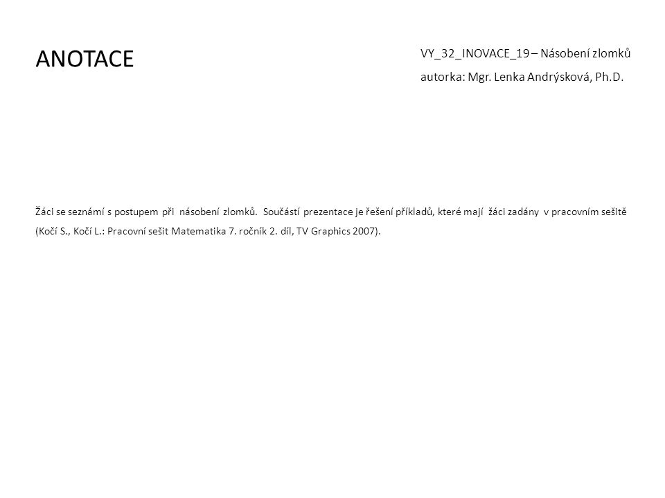 ANOTACE VY_32_INOVACE_19 – Násobení zlomků