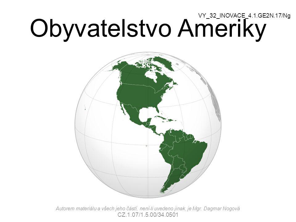 Obyvatelstvo Ameriky VY_32_INOVACE_4.1.GE2N.17/Ng
