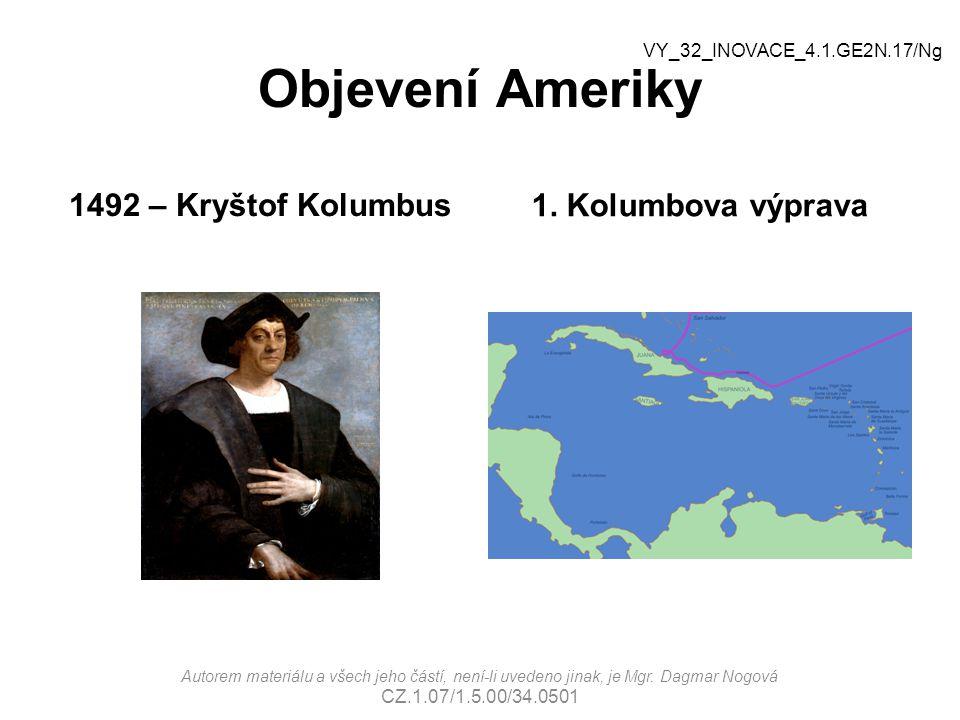 Objevení Ameriky 1492 – Kryštof Kolumbus 1. Kolumbova výprava