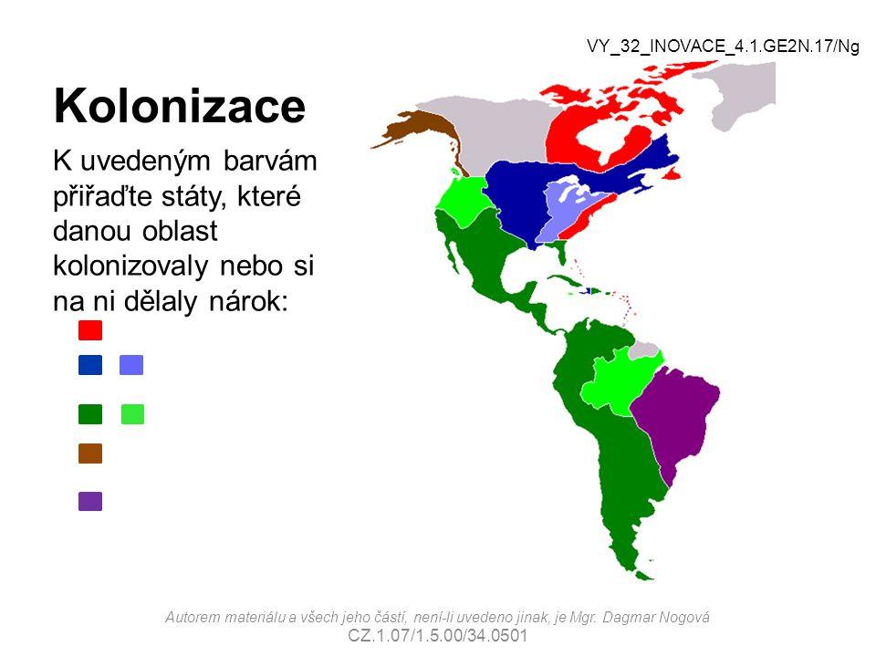 Kolonizace VY_32_INOVACE_4.1.GE2N.17/Ng. K uvedeným barvám přiřaďte státy, které danou oblast kolonizovaly nebo si na ni dělaly nárok: