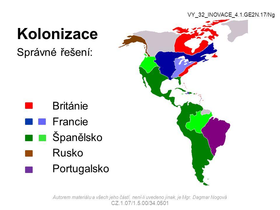 Kolonizace Správné řešení: Francie Španělsko Rusko Portugalsko