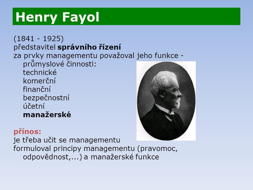 Henry Fayol (1841 - 1925) představitel správního řízení