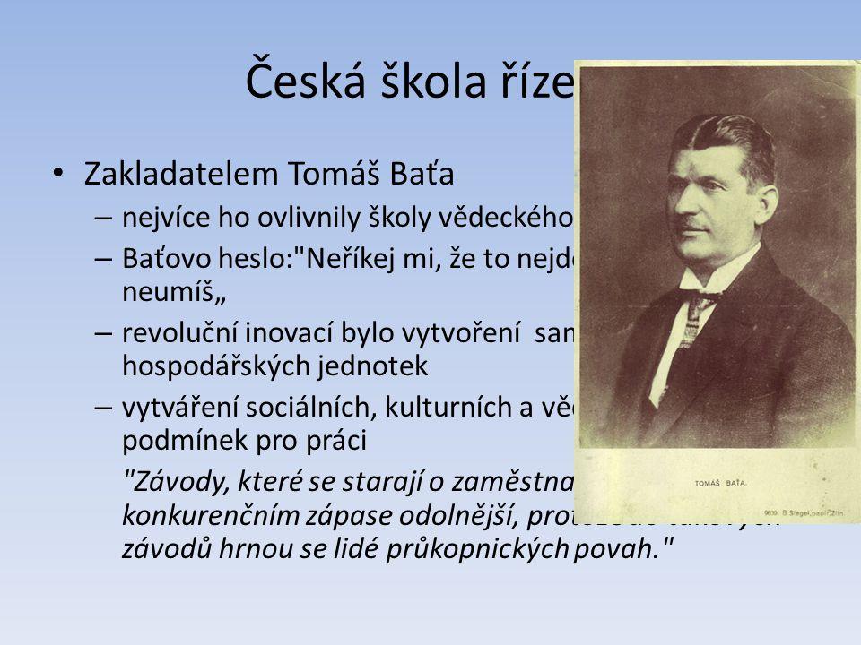 Česká škola řízení Zakladatelem Tomáš Baťa