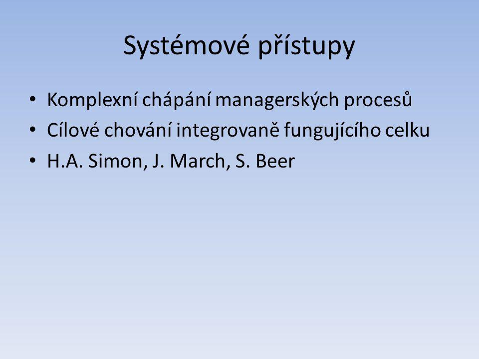 Systémové přístupy Komplexní chápání managerských procesů