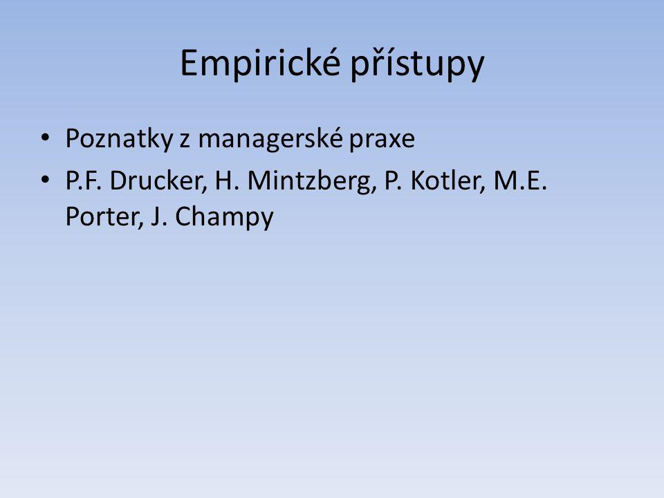 Empirické přístupy Poznatky z managerské praxe