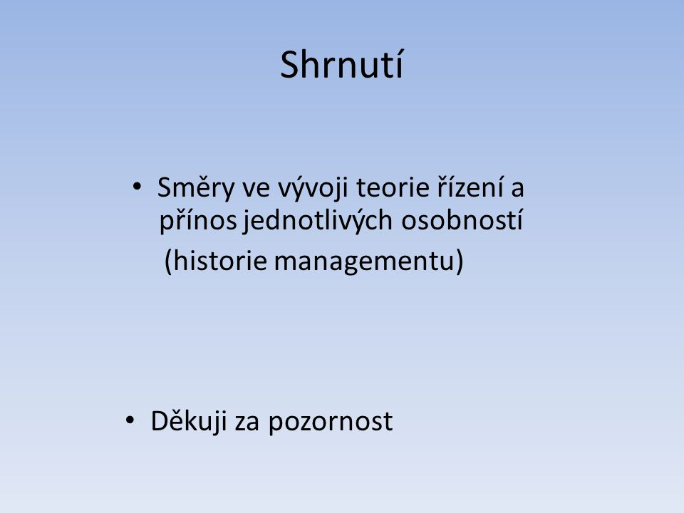 Směry ve vývoji teorie řízení a přínos jednotlivých osobností
