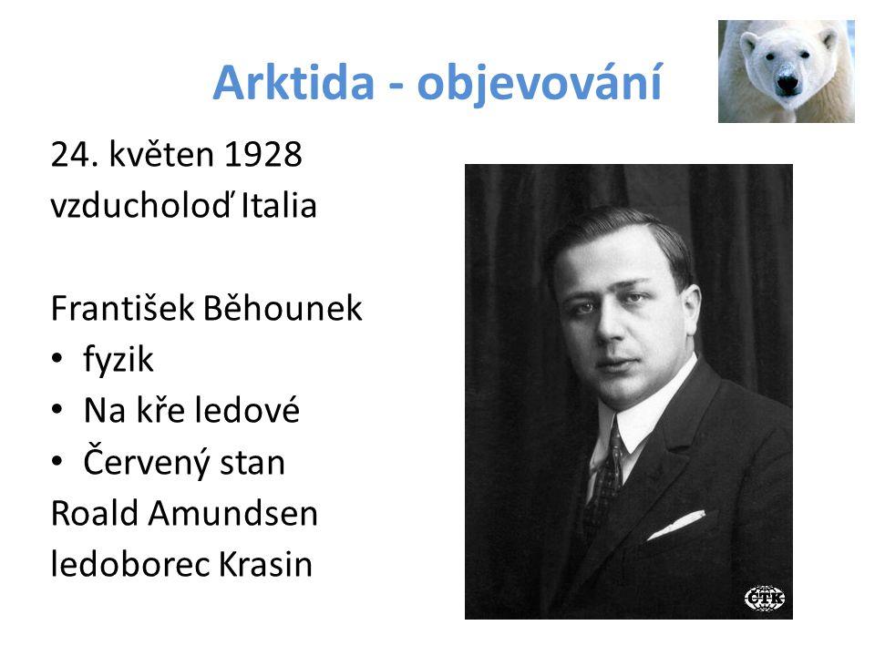 Arktida - objevování 24. květen 1928 vzducholoď Italia
