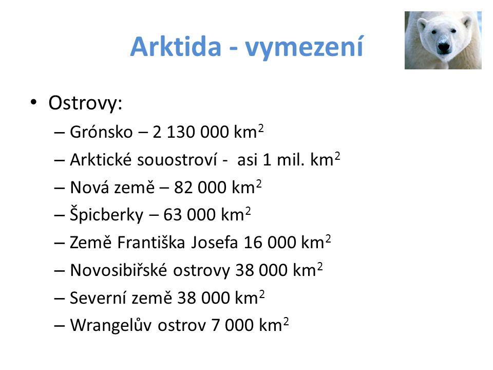 Arktida - vymezení Ostrovy: Grónsko – 2 130 000 km2