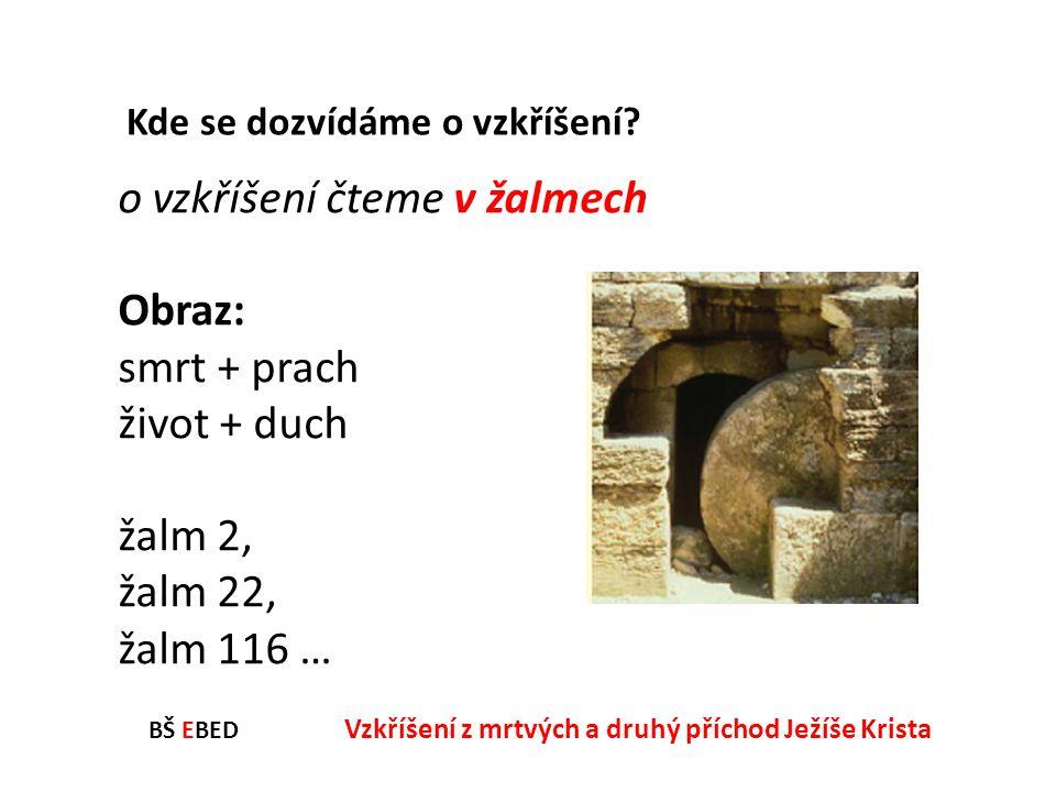 BŠ EBED Vzkříšení z mrtvých a druhý příchod Ježíše Krista