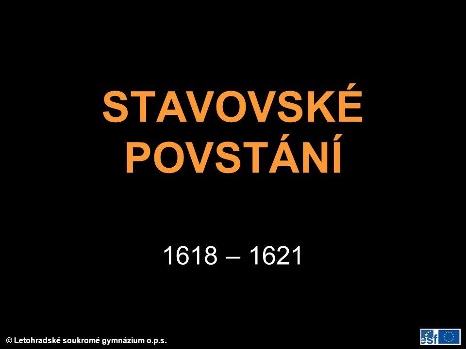 STAVOVSKÉ POVSTÁNÍ 1618 – 1621