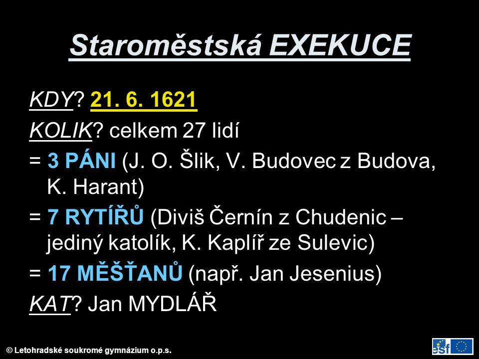 Staroměstská EXEKUCE KDY 21. 6. 1621 KOLIK celkem 27 lidí