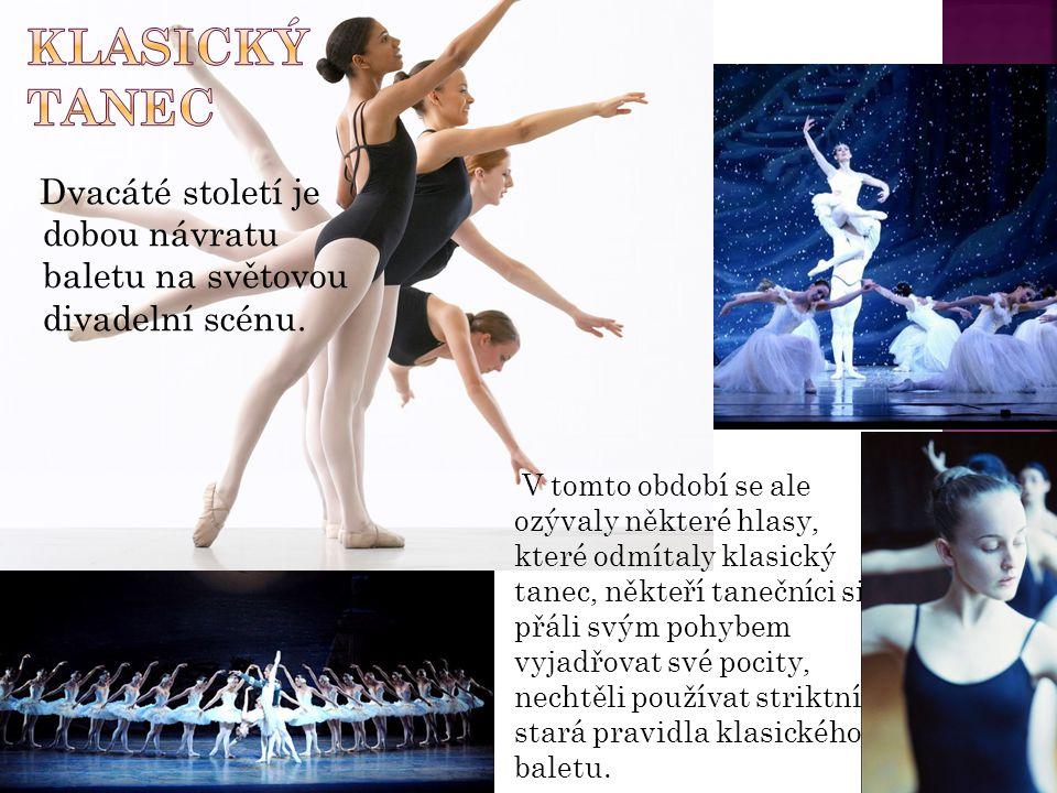 Klasický tanec Dvacáté století je dobou návratu baletu na světovou divadelní scénu.