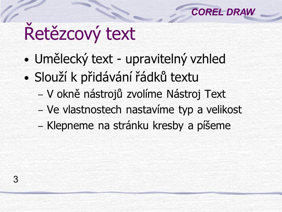 Řetězcový text Umělecký text - upravitelný vzhled