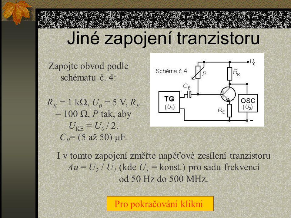 Jiné zapojení tranzistoru
