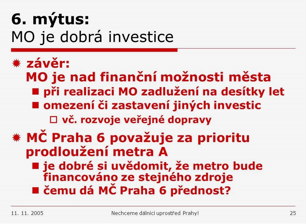 6. mýtus: MO je dobrá investice