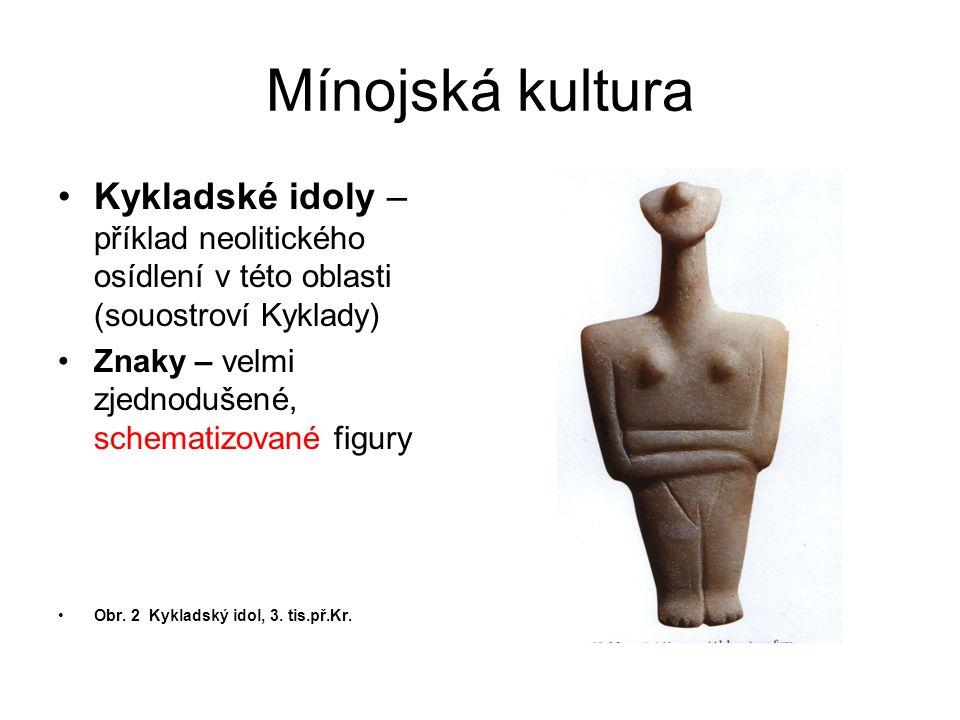 Mínojská kultura Kykladské idoly – příklad neolitického osídlení v této oblasti (souostroví Kyklady)