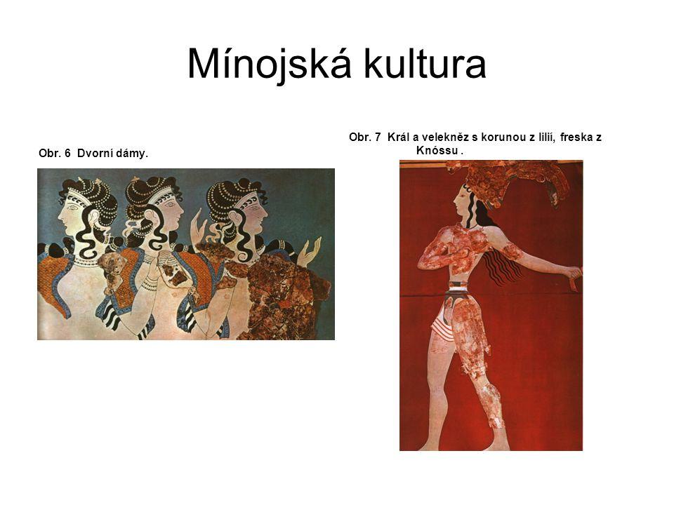 Mínojská kultura Obr. 6 Dvorní dámy. Obr.