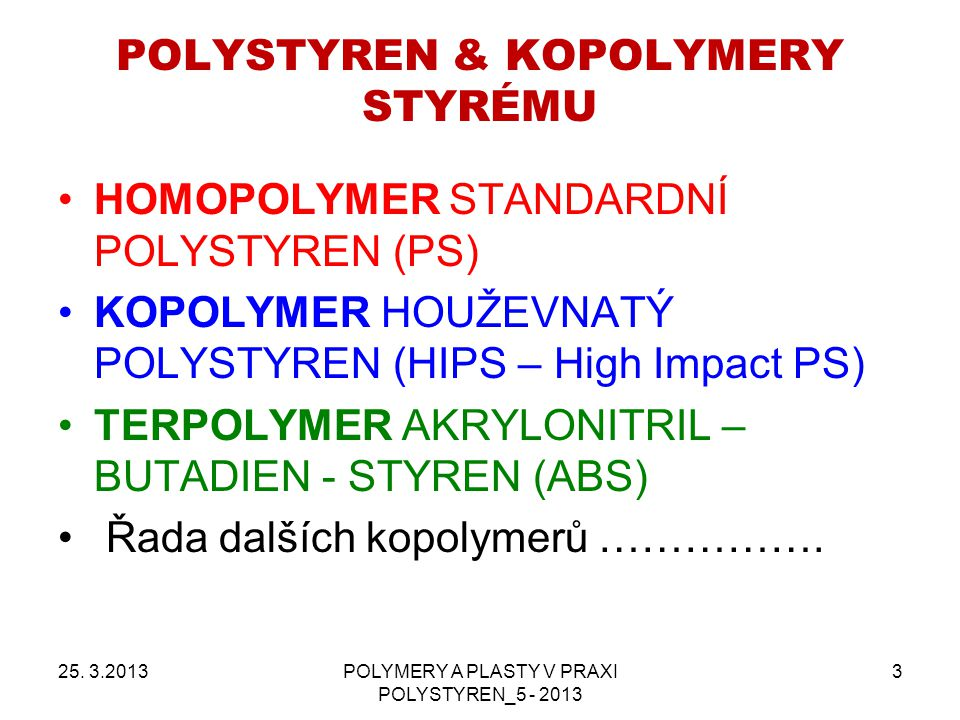 POLYSTYREN & KOPOLYMERY STYRÉMU