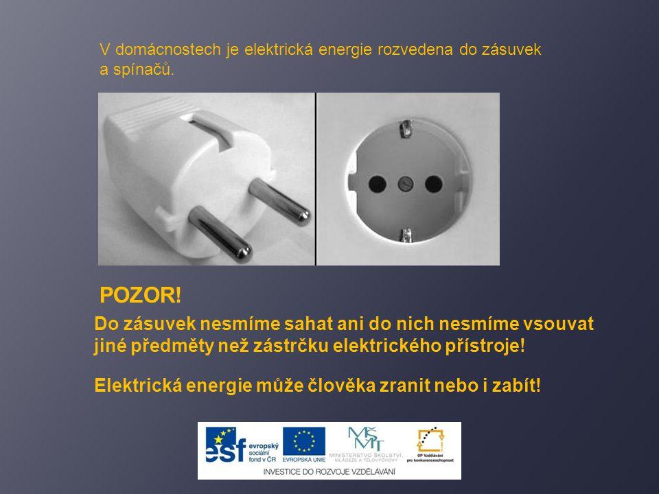 V domácnostech je elektrická energie rozvedena do zásuvek