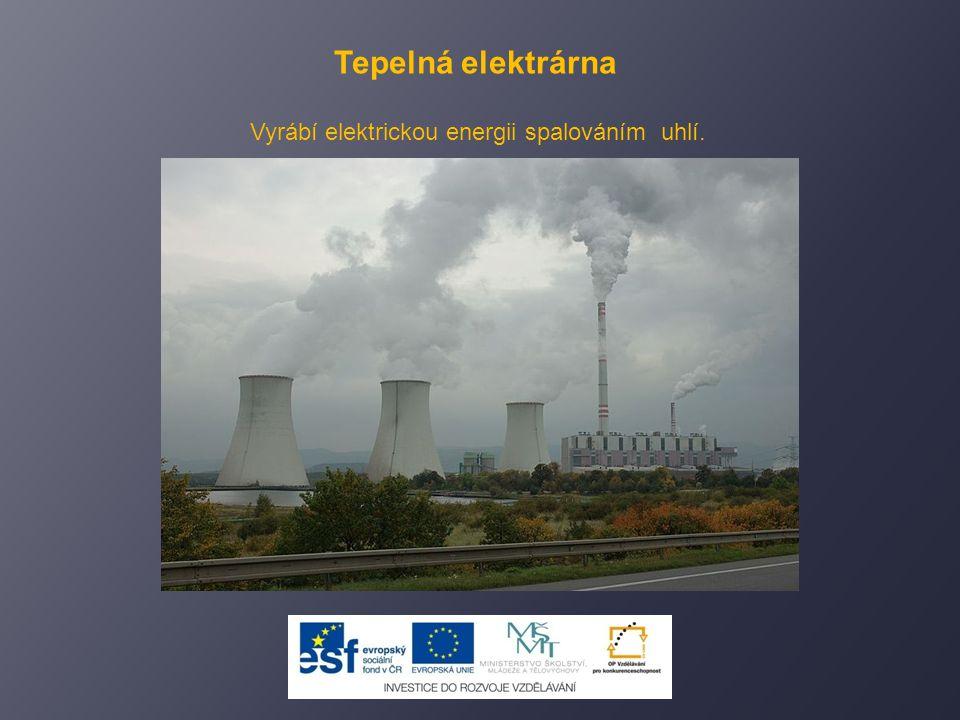 Tepelná elektrárna Vyrábí elektrickou energii spalováním uhlí.