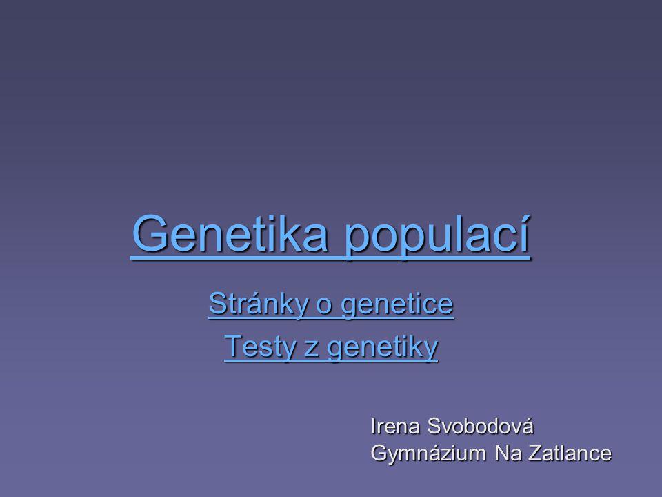 Stránky o genetice Testy z genetiky
