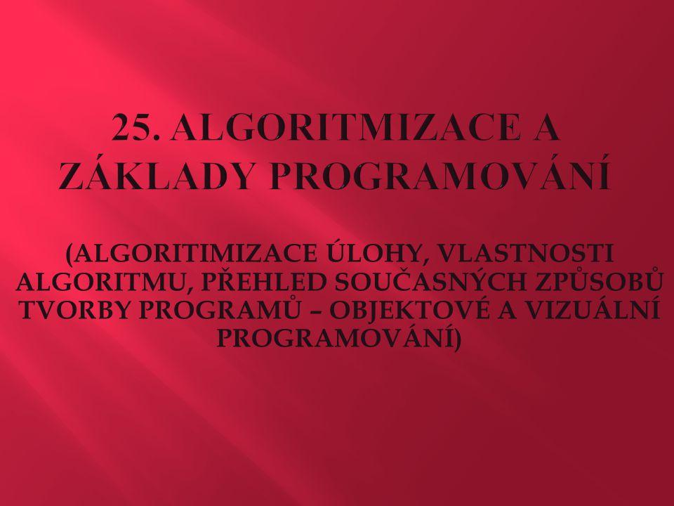 25. ALGORITMIZACE A ZÁKLADY PROGRAMOVÁNÍ