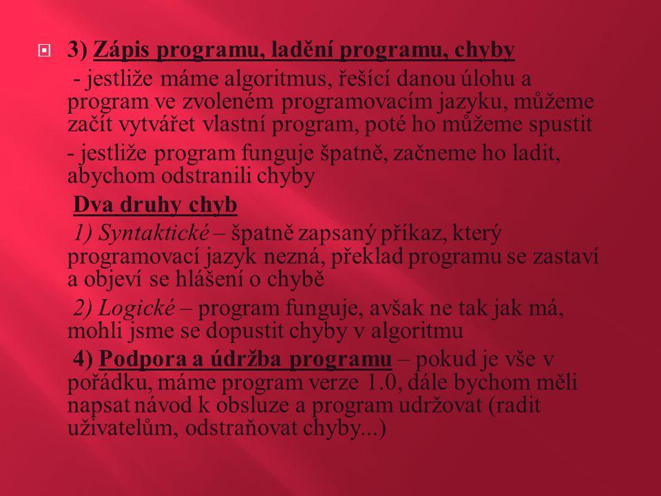 3) Zápis programu, ladění programu, chyby