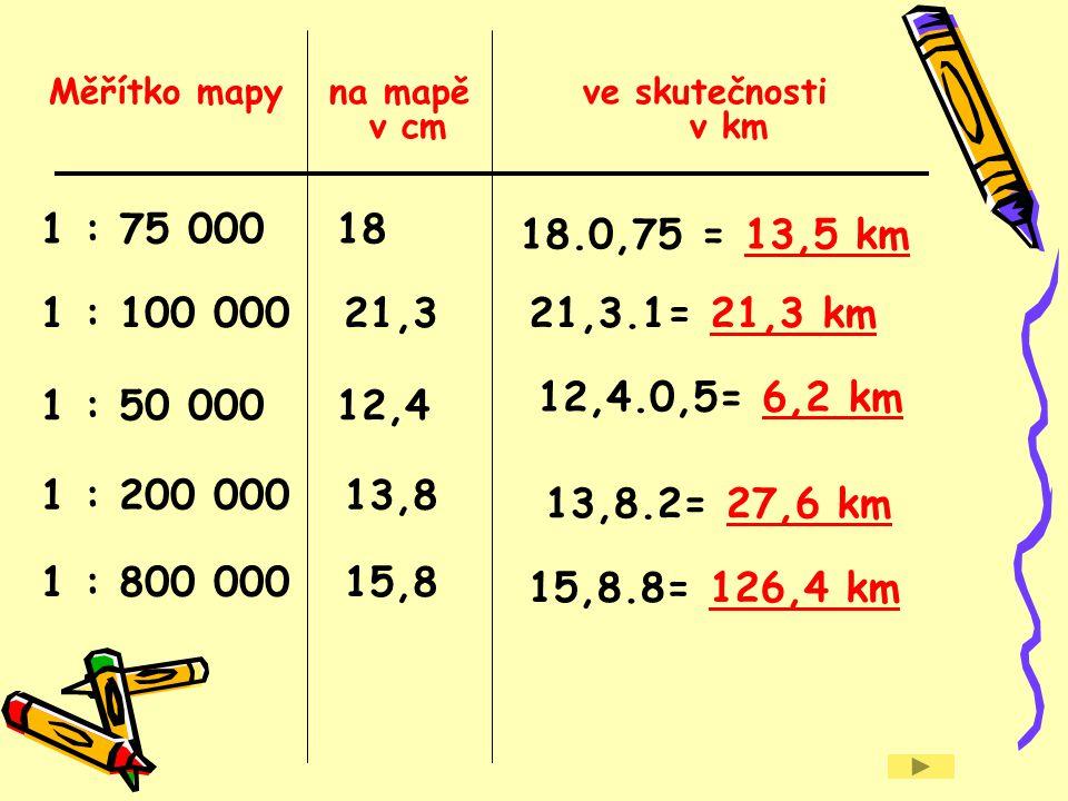 Měřítko mapy na mapě ve skutečnosti v cm v km