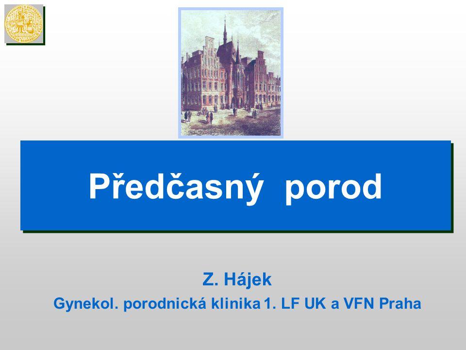 Gynekol. porodnická klinika 1. LF UK a VFN Praha