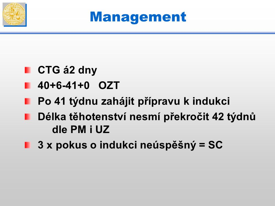 Management CTG á2 dny 40+6-41+0 OZT