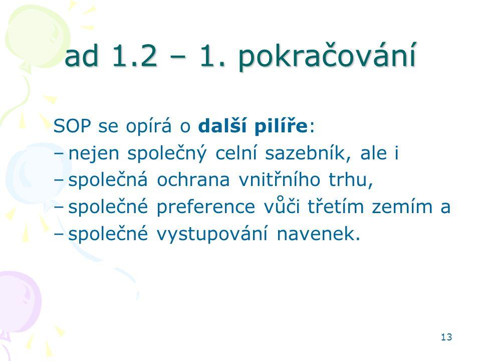 ad 1.2 – 1. pokračování SOP se opírá o další pilíře:
