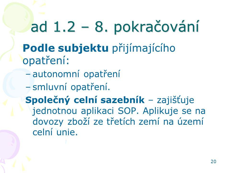 ad 1.2 – 8. pokračování Podle subjektu přijímajícího opatření: