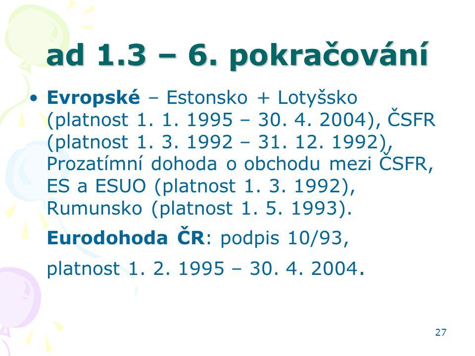 ad 1.3 – 6. pokračování Eurodohoda ČR: podpis 10/93,
