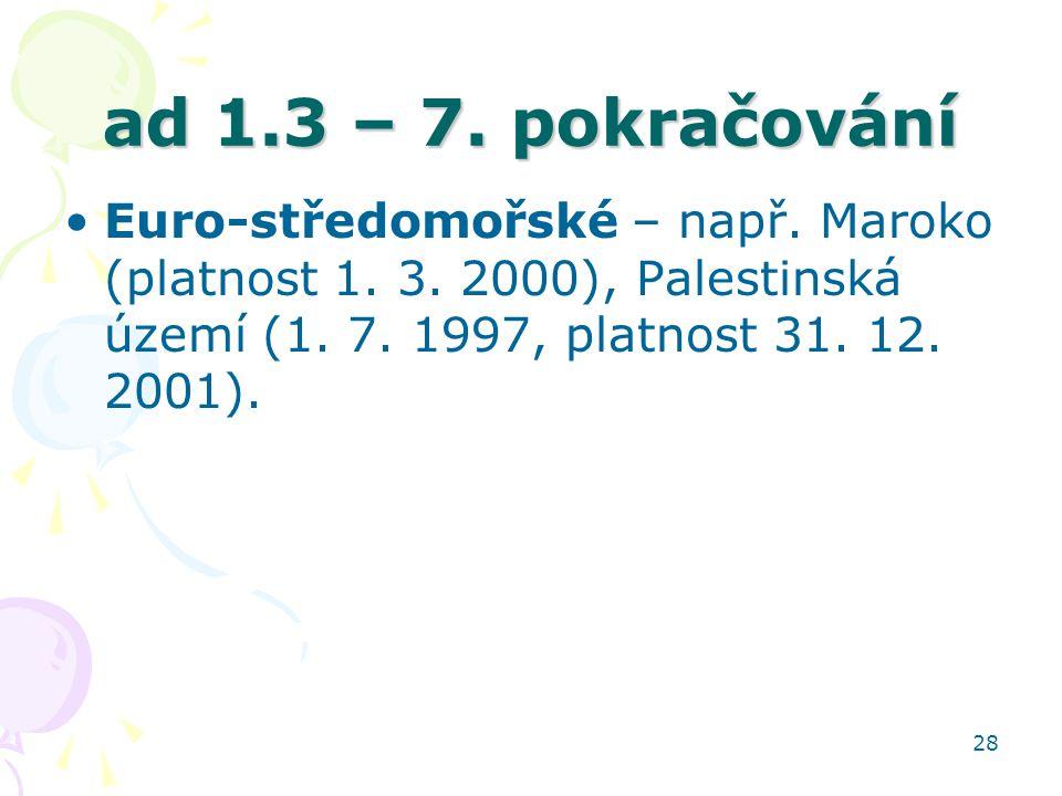ad 1.3 – 7. pokračování Euro-středomořské – např.