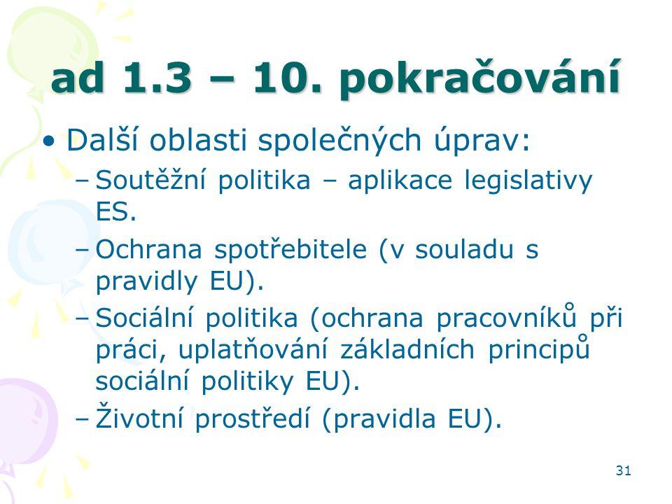 ad 1.3 – 10. pokračování Další oblasti společných úprav: