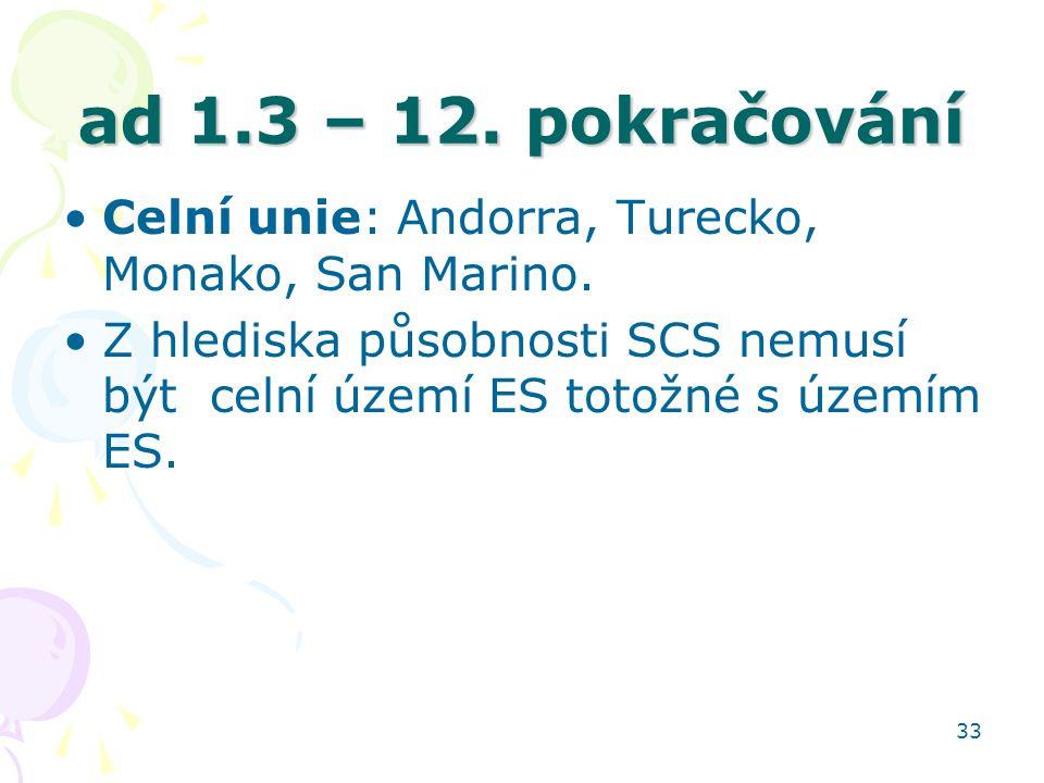 ad 1.3 – 12. pokračování Celní unie: Andorra, Turecko, Monako, San Marino.