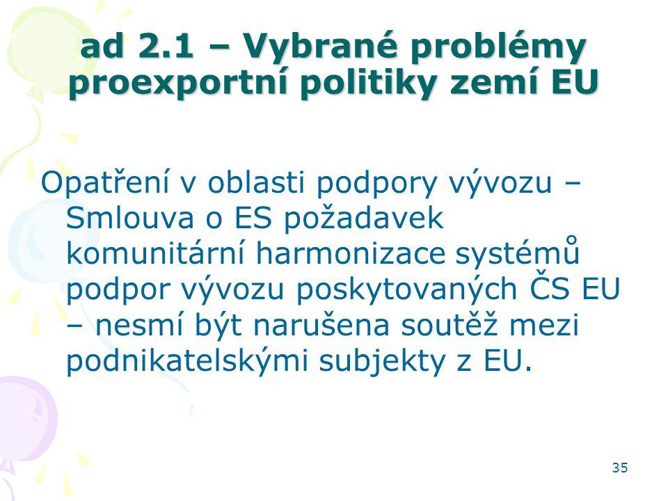 ad 2.1 – Vybrané problémy proexportní politiky zemí EU