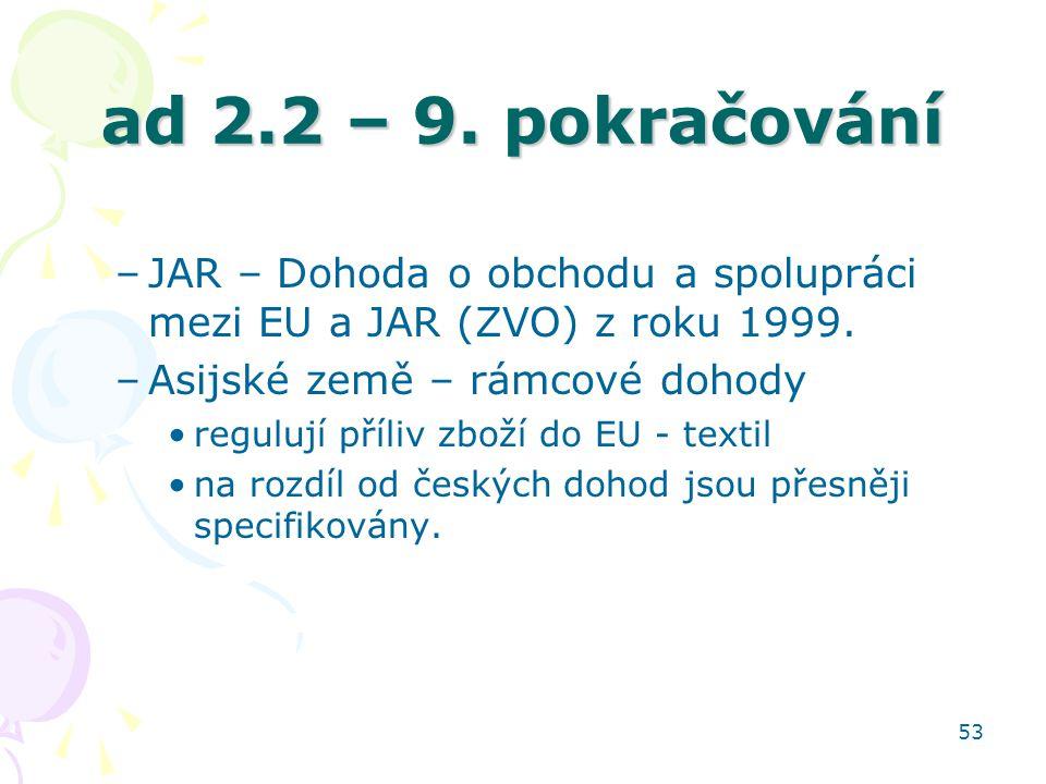 ad 2.2 – 9. pokračování JAR – Dohoda o obchodu a spolupráci mezi EU a JAR (ZVO) z roku 1999. Asijské země – rámcové dohody.