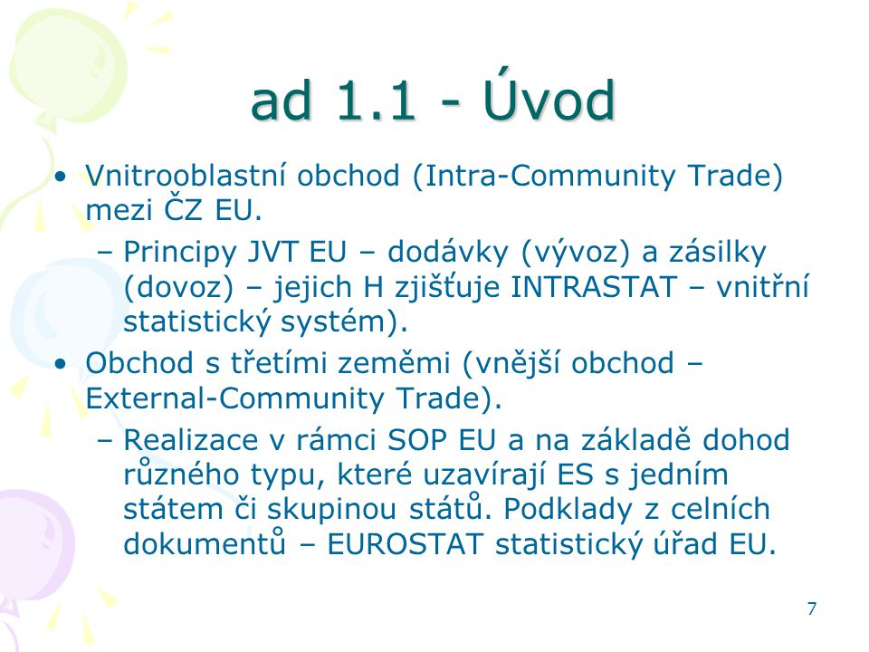 ad 1.1 - Úvod Vnitrooblastní obchod (Intra-Community Trade) mezi ČZ EU.