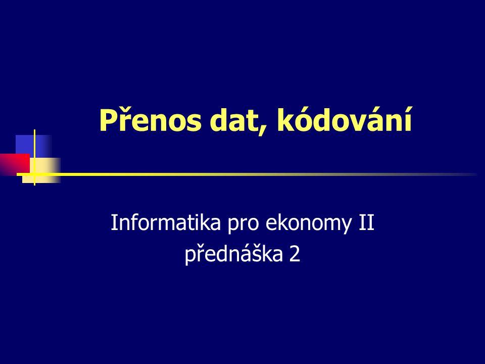 Informatika pro ekonomy II přednáška 2