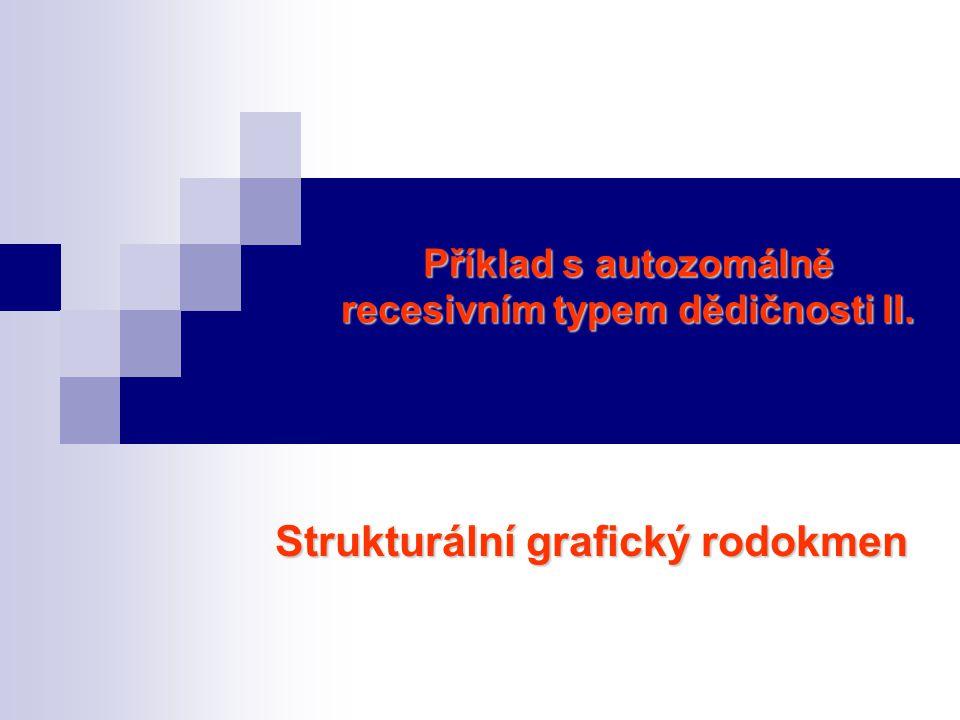 Příklad s autozomálně recesivním typem dědičnosti II.