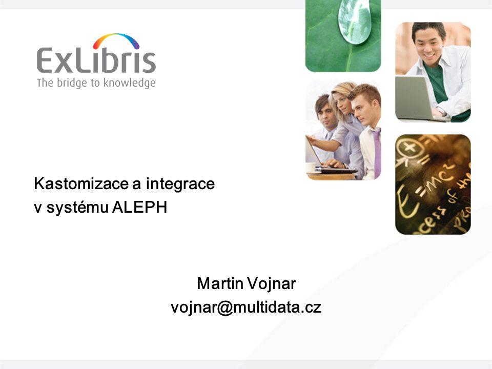Kastomizace a integrace v systému ALEPH