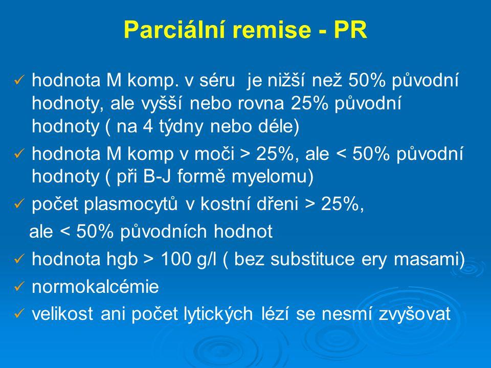 Parciální remise - PR hodnota M komp. v séru je nižší než 50% původní hodnoty, ale vyšší nebo rovna 25% původní hodnoty ( na 4 týdny nebo déle)